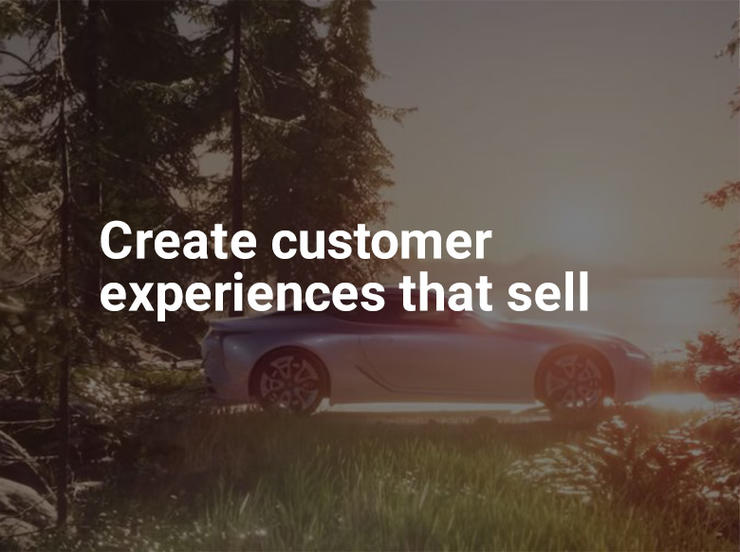 Create customer experiences that sell