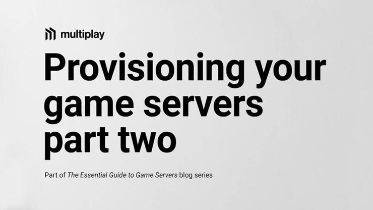 The essential guide to game servers